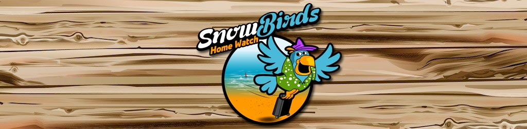SnowBirds Home Watch